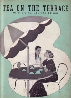 """""""Tea on the Terrace"""" (1936) with words and music by Sam Coslow"""
