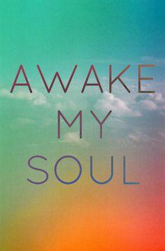 awake my soul - Google Search