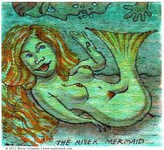 The River Mermaid -  You'll have to go to the blog to answer the really important question I have there. It's serious http://napkindad.com/blog/2012/08/13/the-river-mermaid/