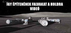 ÍGY ÉPÍTENÉNEK FALVAKAT A HOLDRA - VIDEÓ Ufo