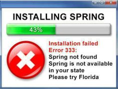 Installing Spring!  This is definitely true for northeastern Illinois.