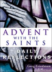 Advent With the Saints | Greg Friedman, O.F.M. | Franciscan Media Catalog