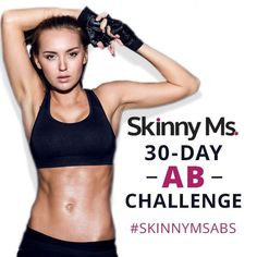 Join the Skinny Ms. 30 Day Ab Challenge and hashtag #SKINNYMSABS on Instagram with your progress pictures for a chance to win a 6 Week Total Body Makeover Program! #abs #flatabs #flatbelly