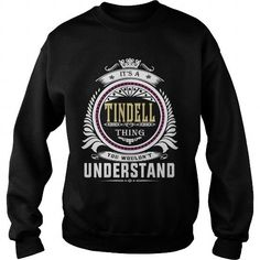 I Love  tindell  Its a tindell Thing You Wouldnt Understand  T Shirt Hoodie Hoodies YearName Birthday Shirts & Tees