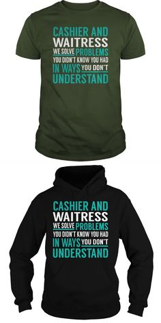 Cashier And Waitress We Solve Problem Job Title TShirt.Search Bar On The Top To Find The Best One (NAME , AGE , HOBBIES , DOGS , JOBS , PETS...) For You.  Guys Tee Hoodie Sweat Shirt Ladies Tee Unisex Longsleeve Tee T Shirt For Waitress T Shirt For Waitress Waitress T Shirts Funny Waitress T-shirts