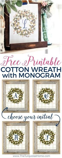 I adore this Free Printable! Cotton Wreath Printable with buffalo check and your monogram. What's not to love?! Just choose your initial and you're all set to download and print! Super cute farmhouse decor on the cheap!