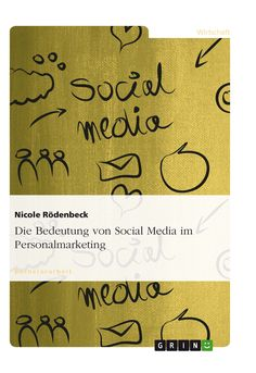 Die Bedeutung von Social Media im Personalmarketing GRIN: http://grin.to/tsOui Amazon: http://grin.to/CnyY8