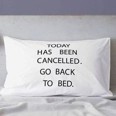 today has been cancelled funny funny quote funny quotes humor mornings i wish