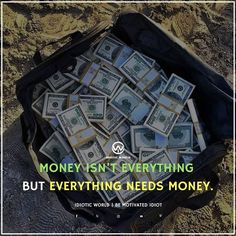 Money is Everything  -- For More Quotes Follow @idiotic.world  -- Luxury Quotes  -- #money #motivation #success #cash #wealth #grind #lifestyle #business #entrepreneur #luxury #moneymaker #work #successful #hardwork #life #hardworkpaysoff #businessman #passion #millionaire #love #networkmarketing #businessowner #motivational #desire #entrepreneurship #stacks #entrepreneurs #smile #idiotic_world #instagood