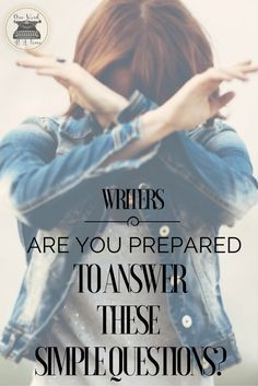 Are you prepared to answer these simple questions about your novel?