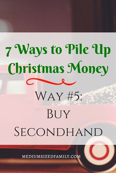 7 Ways to Pile Up Christmas Money: Buy Secondhand