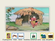 O porquinho mais novo resolveu construir uma casa de palha.
