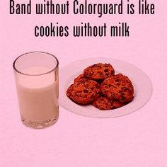 Band without Colorguard.... we are important!