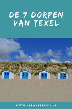Heb je plannen om deze zomervakantie het schitterende Texel te bezoeken. Ik heb de wetenswaardigheden van de 7 dorpen voor je op een rijtje gezet. Lees je mee?  #texel #dekoog #denburg #denhoorn #oosterend #oudeschild #dewaal #decocksdorp