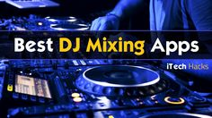 Here we have Top 10 Free Best DJ Apps, Or DJ Mixing Apps, Trance Making Apps for Android and iPhone Smartphones for 2017 Free Apps iTechhacks DJ Apps 2017
