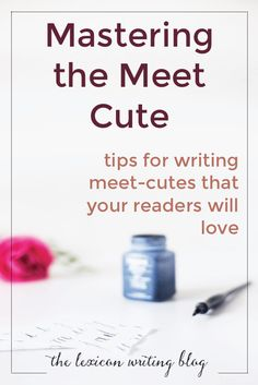 Master the Meet Cute | Write strong romantic relationships