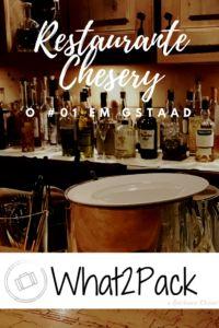 Restaurante Chesery – O #01 de Gstaad. – What2Pack x Bárbara Khouri – Travel & Style Blog.