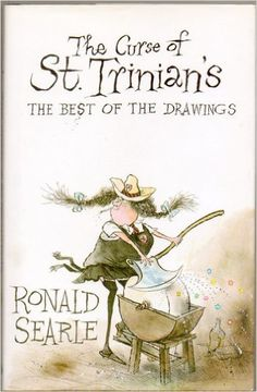 Ronald Searle - The Curse of St. Trinian's: The Best of the Drawings Best Book Covers, Vintage Book Covers, Book Cover Art, Book Cover Design, St Trinians, Love Illustration, Character Illustration, Chris Riddell, Cartoon Museum