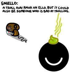 The SmEllo. #ello #troll