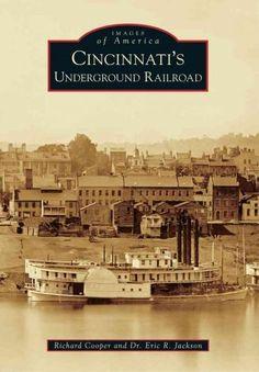 Cincinnati's Underground Railroad More