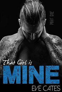 That Girl is Mine - Part One by Eve Cates http://www.amazon.com/dp/B00Y2573T0/ref=cm_sw_r_pi_dp_yos-wb1VQD35J