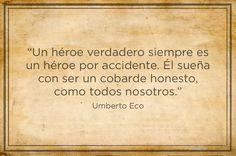 Él entendía las oscuras pasiones que habitan nuestra alma. | 9 Frases de Umberto Eco que vivirán por siempre