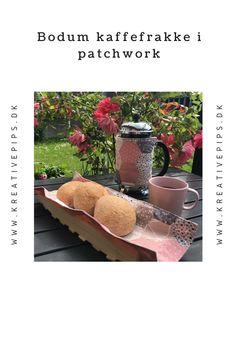 Brug dine små bomuldsrester og sy selv en kaffefrakke til Bodum stempelkande og hold kaffen varm