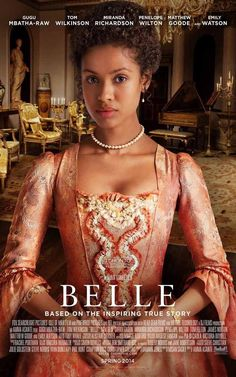 Belle (2013) The mixed race daughter of a Royal Navy Admiral is raised by her aristocratic great-uncle in 18th century England