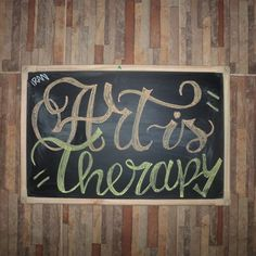 art is therapy - calligraphy , lettering , chalkboard