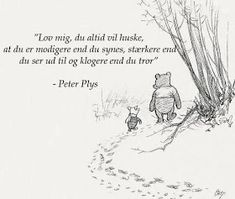 Du er mere end du selv tror. Book Quotes, Words Quotes, Wise Words, Me Quotes, Qoutes, Sayings, Winnie The Pooh Quotes, Small Quotes, Baby Wall Art