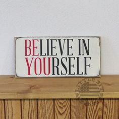 Believe In Yourself - BE YOU   Wood Sign   SKU-489