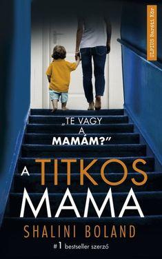 A titkos mama · Shalini Boland · Könyv Chevy, Calm, Content, Books, Livros, Book, Libros, Book Illustrations, Libri
