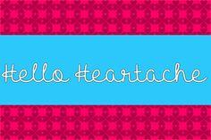 Hello Heartache font by Misti's Fonts - FontSpace