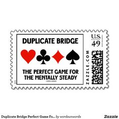 "Duplicate Bridge Perfect Game For Mentally Steady Postage #duplicatebridge #bridgegame #fourcardsuits #cardsuits #theperfectgame #mentallysteady #wordsandunwords Here's a stamp for any duplicate bridge player with the four card suits along with the following saying: ""Duplicate Bridge The Perfect Game For The Mentally Steady""."