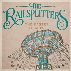 THE RAILSPLITTERS: The Faster It Goes (The Railsplitters) [Spotify URL: ] [Release Date: 5/21/2015] [] Description: Bluegrass with rapid tempos, unusual instrumentals, with powerful female and male vocals. High energy bluegrass roots quartet