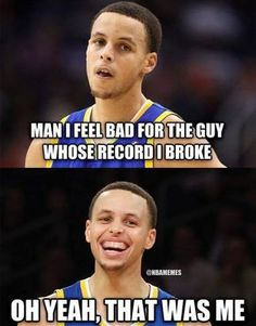 NBA Memes on - When Stephen Curry BROKE his OWN 3-point RECORD. #Warriors - http://nbafunnymeme.com/nba-memes/when-stephen-curry-broke-his-own-3-point-record-warriors