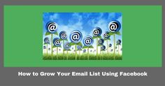 How to Grow Your Email List Using Facebook Social Media has completely changed the game when it comes to internet marketing. In fact it's easier than ever to connect with your customers using Social Media platformssuch as Facebook.  One of the many benefits of using Facebook to market your business, is the ability to grow your email