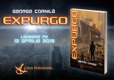Semnal editorial 47 + Fragment în avanpremieră: George Cornilă –Expurgo Cyberpunk, Science Fiction, Georgia, Editorial, Neon Signs, Blog, Sci Fi, Blogging, Science Fiction Books
