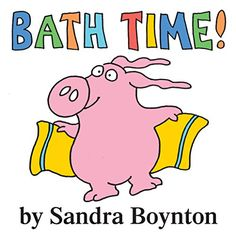 Bath Time! by Sandra Boynton $8.05 http://www.amazon.com/dp/076114708X/ref=cm_sw_r_pi_dp_KQArub0W4GWHR
