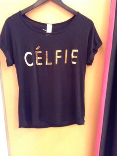 Célfie shirts only one left
