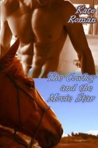 The Cowboy And The Movie Star by Kate Roman