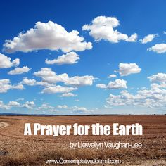 Prayer for the earth is vital in today's spirituality. Why would this be so?  Find the answer in Llewellyn Vaughan-Lee's A Prayer for the Earth. #prayer #earth #environment
