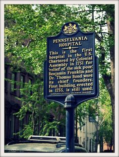 Pennsylvania Hospital in center city Philadelphia - the first hospital in the United States. Still thriving.