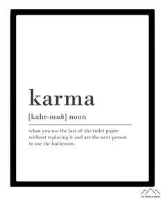 Funny Karma Quote Karma Definition Poster Karma Printable Bathroom Decor Funny Bathroom Art Bathroom Printable Karma Gift Karma Poster Gift - New Kitchen Decoration Quote Karma, Funny Karma Quotes, Karma Quotes Truths, Peace Quotes, Words Quotes, Life Quotes, Sayings, Funny Bathroom Art, Bathroom Humor