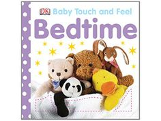 Baby Touch and Feel Bedtime from DK Books Touch And Feel Book, Dk Books, Dk Publishing, Baby Bedtime, Label Image, Get Baby, Baby Learning, All Toys, Kids Store