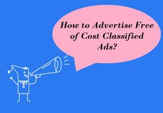 How to #Advertise Free of Cost #Classified #Ads? – #business #marketing