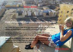 Umm el Howeitat, Egyptens spøgelses By I de utallige miner blev fosfaterne fjernet ved dynamit og bragt til specialbygget togforbindelse fra Umm el Howeitat til Safaga, og derefter til havnen, hvor de blev sendt til England. For at undgå rejser tilbage til byen, blev toget brugt til at transportere mad, vand, værktøj og byggematerialer fra Safaga til Umm al Howeitat. Siden 1956 med Gamal Abdel Nassers magtovertagelse, er minerne blevet drevet under den egyptiske ledelse Vand, By, Folk, England, Popular, Forks, Folk Music, English, British