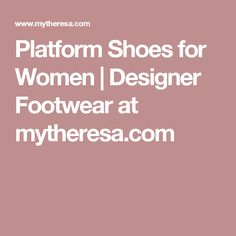 Platform Shoes for Women | Designer Footwear at mytheresa.com