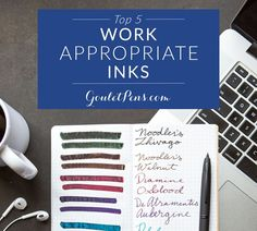 Brian Goulet breaks down five unique inks, perfect for workplace writing.