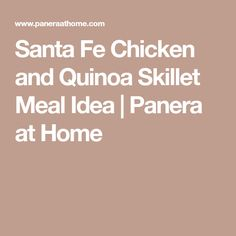 Santa Fe Chicken and Quinoa Skillet Meal Idea | Panera at Home